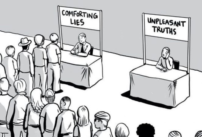 Comforting lies vs unpleasant truth.